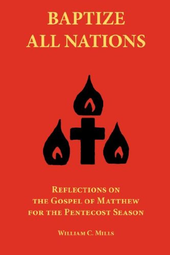 9781933275109: Baptize All Nations: Reflections on the Gospel of Matthew for the Pentecost Season