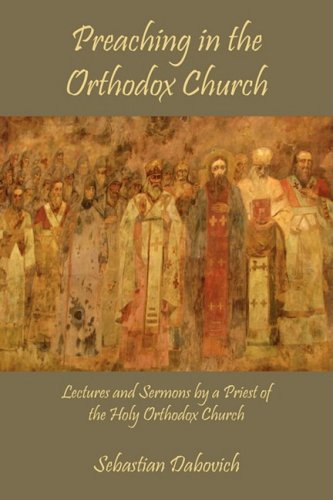 9781933275222: Preaching in the Orthodox Church: Lectures and Sermons by a Priest of the Holy Orthodox Church