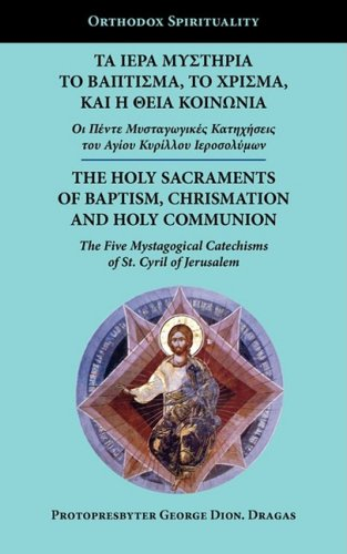 9781933275246: The Holy Sacraments of Baptism, Chrismation and Holy Communion: The Five Mystagogical Catechisms of St. Cyril of Jerusalem (Orthodox Spirituality)