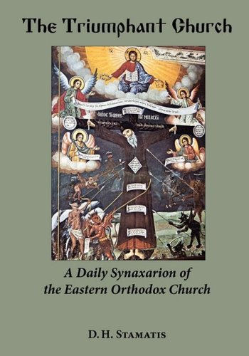 The Triumphant Church: A Daily Synaxarion of: Stamatis, D H
