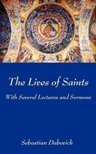 9781933275383: The Lives of Saints: With Several Lectures and Sermons