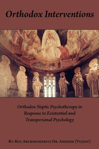 9781933275604: Orthodox Interventions: Orthodox Neptic Psychotherapy in Response to Existential and Transpersonal Psychology