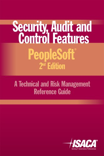 9781933284460: Security, Audit & Control Features PeopleSoft: A Technical and Risk Management Reference Guide; 2nd Edition