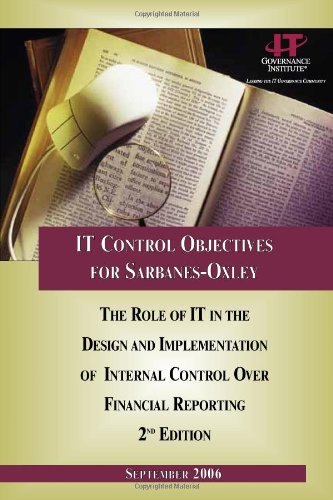 IT Control Objectives for Sarbanes-Oxley, 2nd Edition: Institute, IT Governance