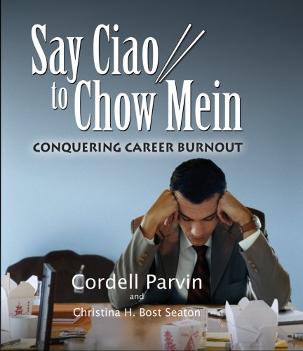 Say Ciao to Chow Mein: Conquering Career Burnout
