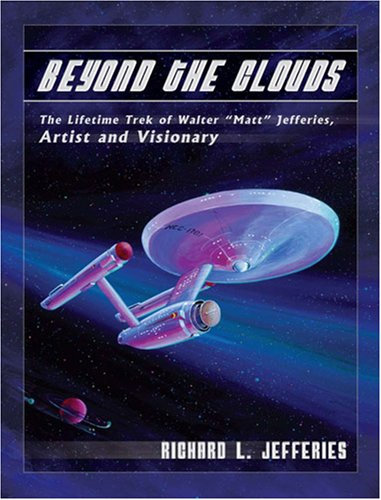Star Trek: Beyond the Clouds: The Lifetime: Richard L. Jefferies