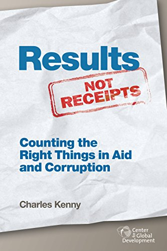 9781933286976: Results Not Receipts: Counting the Right Things in Aid and Corruption