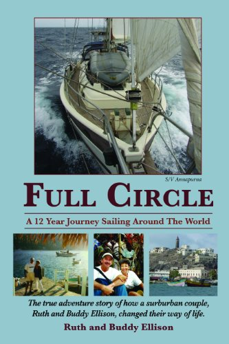 9781933287669: Full Circle: A 12 Year Journey Sailing Around the World