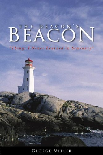 9781933290041: The Deacon's Beacon: Things I Never Learned in Seminary