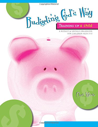 9781933290768: Budgeting God's Way: Training Up a Child