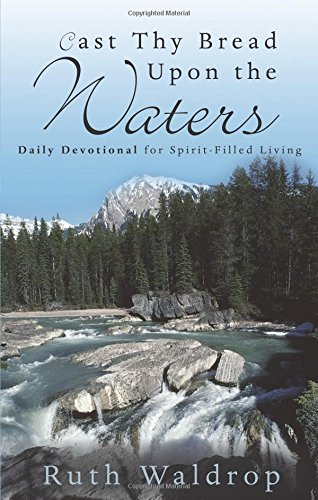 9781933290966: Cast Thy Bread Upon the Waters: Daily Devotional for Spirit-Filled Living
