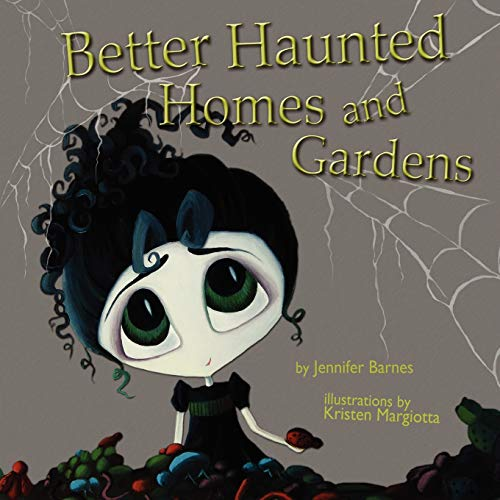 Better Haunted Homes and Gardens: Jennifer C Barnes