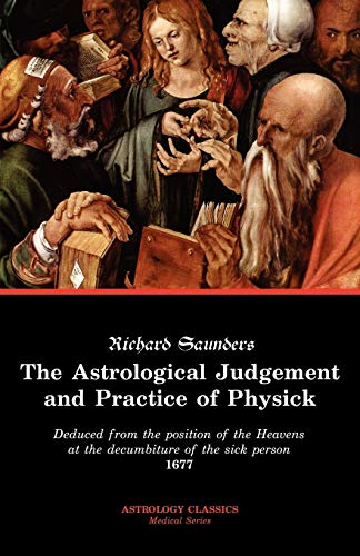 9781933303000: The Astrological Judgement and Practice of Physick