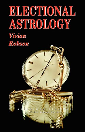 9781933303062: Electional Astrology