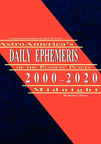 9781933303192: AstroAmerica's Daily Ephemeris 2000-2020 at Midnight
