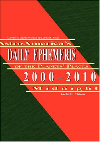 9781933303208: AstroAmerica's Daily Ephemeris 2000-2010 at Midnight