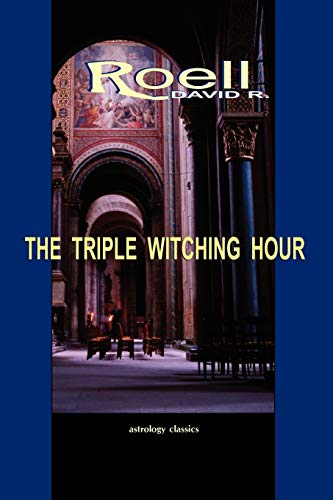 9781933303475: The Triple Witching Hour: The Third Book of Astrological Essays