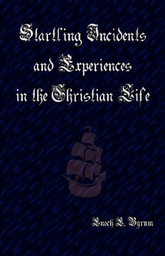 9781933304045: Startling Incidents and Experiences in the Christian Life