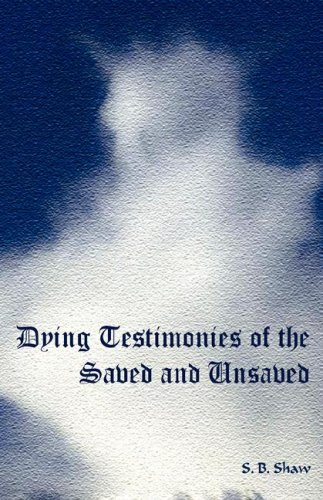 9781933304328: Dying Testimonies of the Saved and Unsaved