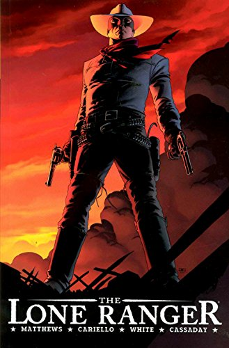 The Lone Ranger Volume 1: Now and Forever