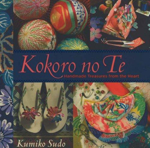 Kokoro no Te: Handmade Treasures from the Heart (1933308044) by Kumiko Sudo