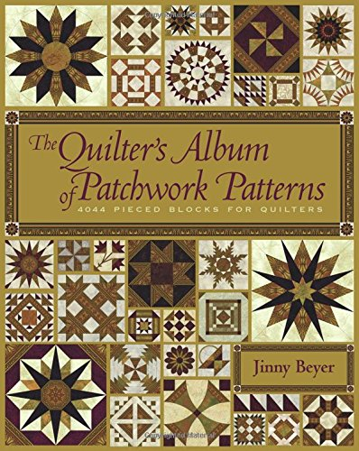 9781933308081: The Quilter's Album of Patchwork Patterns: 4050 Pieced Blocks for Quilters