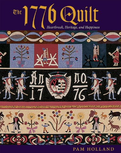 The 1776 Quilt: Heartache, Heritage, and Happiness (Paperback): Pam Holland