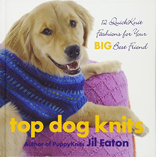 9781933308166: Top Dog Knits: 12 QuickKnit Fashions for Your Big Best Friend