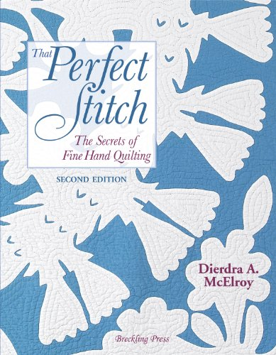 That Perfect Stitch: The Secrets of Fine Hand Stitching: McElroy, Dierdra A.