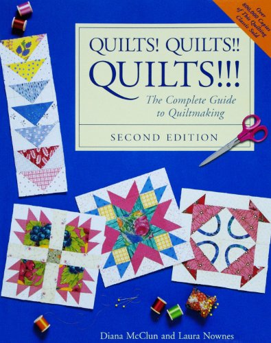 9781933308340: Quilts! Quilts!! Quilts!!!: The Complete Guide to Quiltmaking