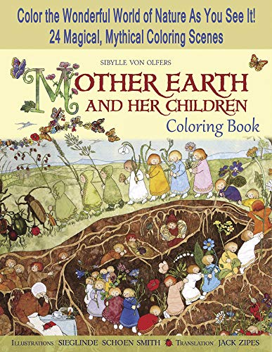 Mother Earth and Her Children Coloring Book: Color the Wonderful World of Nature As You See It! 24 M