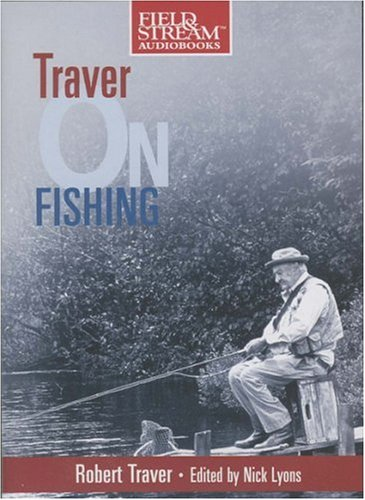 9781933309057: Traver on Fishing: about Fishing for Trout