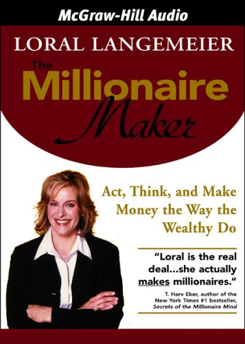 9781933309293: The Millionaire Maker: Act, Think, and Make Money the Way the Wealthy Do