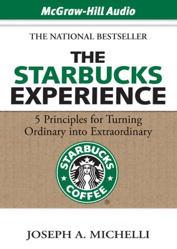 9781933309644: The Starbucks Experience: 5 Principles for Turning Ordinary into Extraordinary