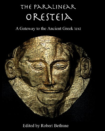 9781933311470: The Paralinear Oresteia: A Gateway to the Ancient Greek Text