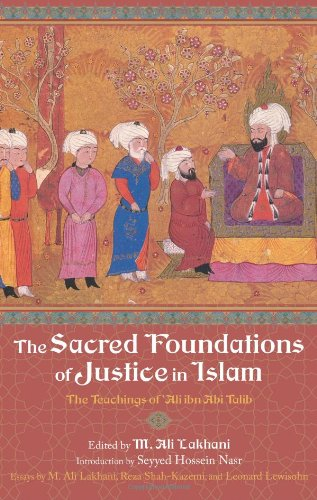 9781933316260: The Sacred Foundations of Justice in Islam: The Teachings of 'Ali ibn Abi Talib (Perennial Philosophy Series)