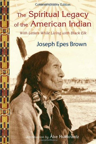 9781933316369: Spiritual Legacy of the American Indian: With Letters While Living with Black Elk (The Perennial Philosophy Series)