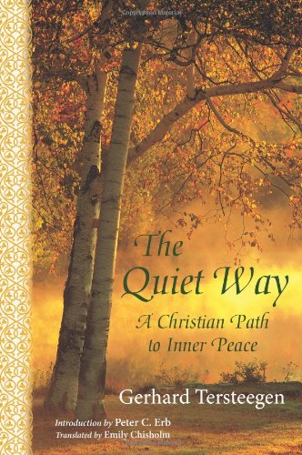 9781933316529: The Quiet Way: A Christian Path to Inner Peace (Spritiual Classics)
