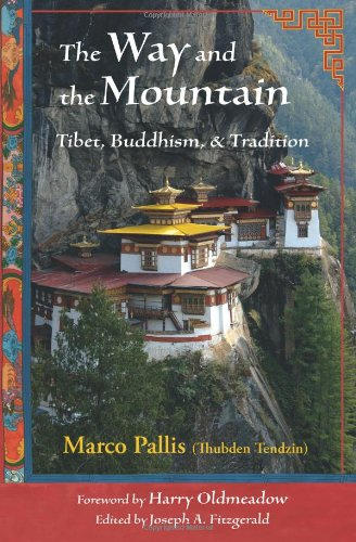 WAY AND THE MOUNTAIN: Tibet, Buddhism & Tradition
