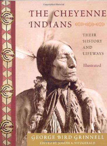 9781933316604: The Cheyenne Indians: Their History and Lifeways, Edited and Illustrated (American Indian Traditions)