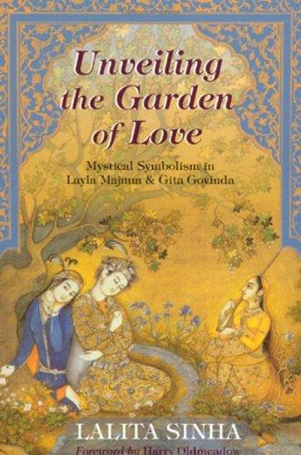 9781933316635: Unveiling the Garden of Love: Mystical Symbolism in Layla Majnun & Gita Govinda (Perennial Philosophy)