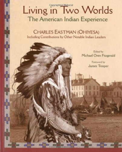 9781933316765: Living in Two Worlds: The American Indian Experience (Library of Perennial Philosophy. American Indian Traditions Series)
