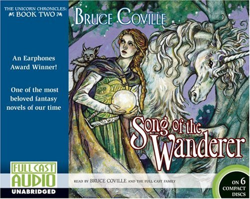Song of the Wanderer (The Unicorn Chronicles, Book 2) (9781933322001) by Bruce Coville