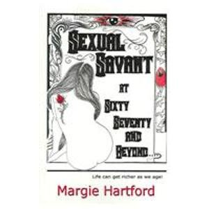 Sexual Savant at Sixty, Seventy and Beyond: Hartford, Margie