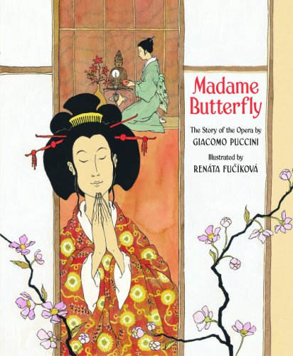 Madame Butterfly: The Story of the Opera: Giacomo Puccini