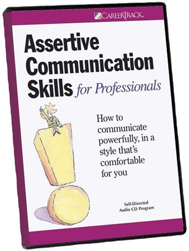 Assertive Communication Skills for Professionals: CareerTrack