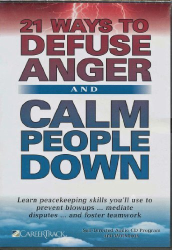 9781933328102: 21 Ways to Defuse Anger and Calm People Down (Audio CD) (CareerTrack)