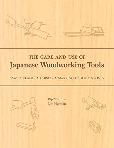 9781933330136: The Care and Use of Japanese Woodworking Tools: Saws, Planes, Chisels, Marking Gauges, Stones