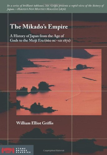 9781933330181: The Mikado's Empire: A History of Japan from the Age of Gods to the Meiji Era (660 BC - AD 1872) (Stone Bridge Classics)