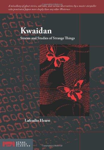 Kwaidan: Stories and Studies of Strange Things: Hearn, Lafcadio